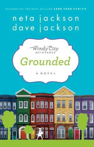 Download Grounded: A Novel (Windy City Neighbors) 1617950009
