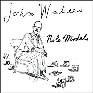 Role Models                   By:                                                                                                                                 John Waters                               Narrated by:                                                                                                                                 John Waters                      Length: 7 hrs and 20 mins     435 ratings     Overall 4.5