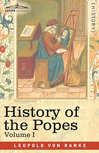 History of the Popes, Volume I: Their Church and State: 1