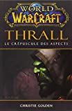 World of Warcraft - Thrall Le crépuscule des aspects