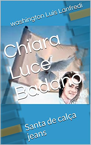 Chiara Luce Badano: Santa de calça jeans