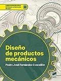 Diseño De Productos mecánicos: 83 (Fabricación Mecánica)