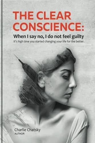 The clear conscience: When I say no, I do not feel guilty