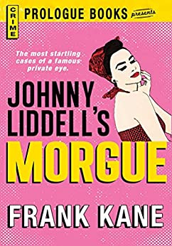 Johnny Liddell's Morgue (Prologue Books) by [Frank Kane]