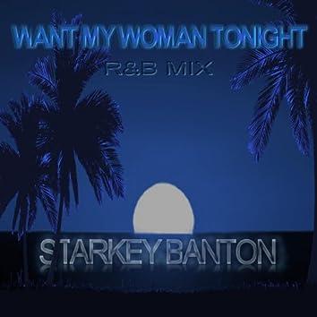 Want My Woman Tonight R&B Mix