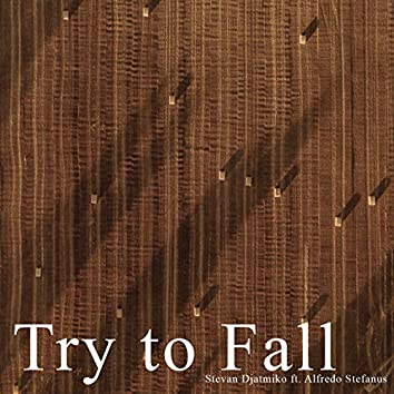 Try to Fall