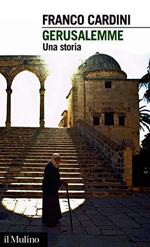 Gerusalemme: Una storia (Intersezioni Vol. 396)