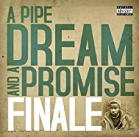 A Pipe Dream and a Promise by Finale (2009-04-07)