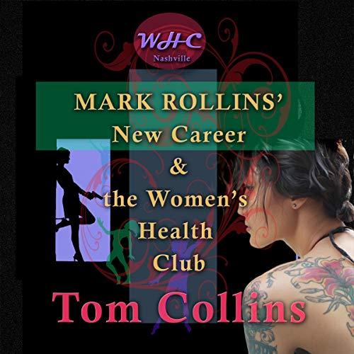 Mark Rollins' New Career & the Women's Health Club Titelbild