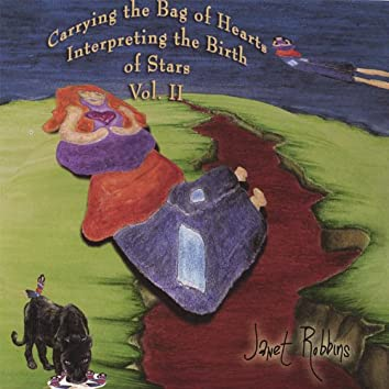 Carrying the Bag of Hearts Interpreting the Birth of Stars Vol. Ii