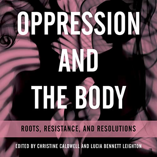 Oppression and the Body audiobook cover art