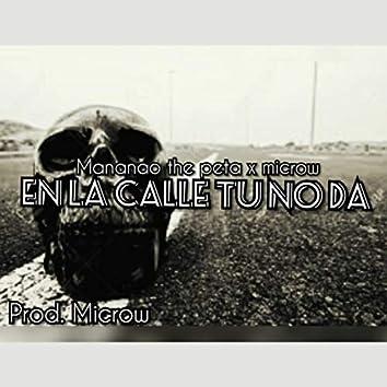 En La Calle Tu No Da