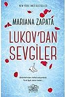 Lukov'dan Sevgiler: Birbirlerinden Nefret Ediyorlardı. Ta ki Aşık Olana Kadar...