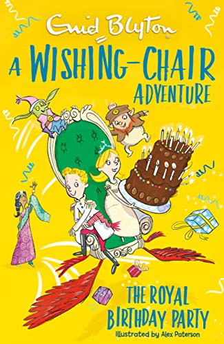A Wishing-Chair Adventure: The Royal Birthday Party: Colour Short Stories (The Wishing-Chair Book 6) (English Edition)