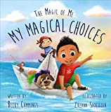My Magical Choices (The Magic of Me Series Book 2)