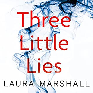 Three Little Lies                   By:                                                                                                                                 Laura Marshall                               Narrated by:                                                                                                                                 Anna Bentinck,                                                                                        Imogen Wilde,                                                                                        Josie Dunn                      Length: 8 hrs and 43 mins     60 ratings     Overall 4.3