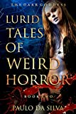 The Dark Goddess (Lurid Tales of Weird Horror Book 2)