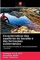 Características dos aquíferos de basalto e das formações subterrâneas