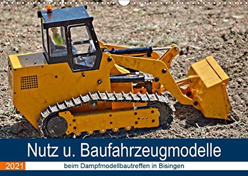 Nutz u. Baufahrzeugmodelle beim Dampfmodellbautreffen in Bisingen (Wandkalender 2021 DIN A3 quer)