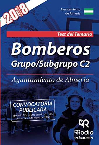Bomberos. Grupo/Subgrupo C2. Ayuntamiento de Almería. Test del Temario.
