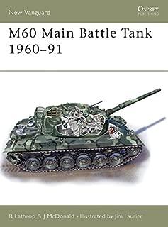 M60 Main Battle Tank 1960-1991 (New Vanguard, 85)