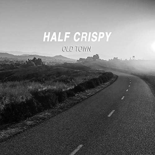 Half Crispy