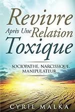 Revivre Après Une Relation Toxique - Sociopathe, Narcissique, Manipulateur... de Cyril Malka