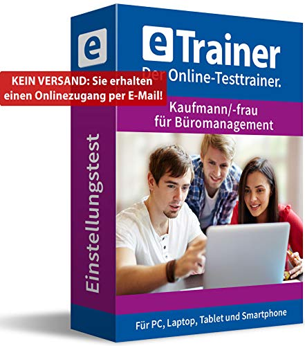 Einstellungstest Kaufmann / Kauffrau für Büromanagement 2020: eTrainer – Der Online-Testtrainer | Über 1.800 Aufgaben mit Lösungen: Wissen, Sprache, Mathe, Logik, Konzentration … | Eignungstest üben