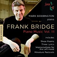 Piano Music Vol. 3 by F. Bridge (2011-11-08)