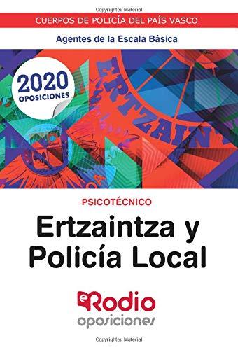 Ertzaintza y Policía Local. Agentes de la Escala Básica. Psicotécnico: CUERPOS DE POLICÍA DEL PAÍS VASCO