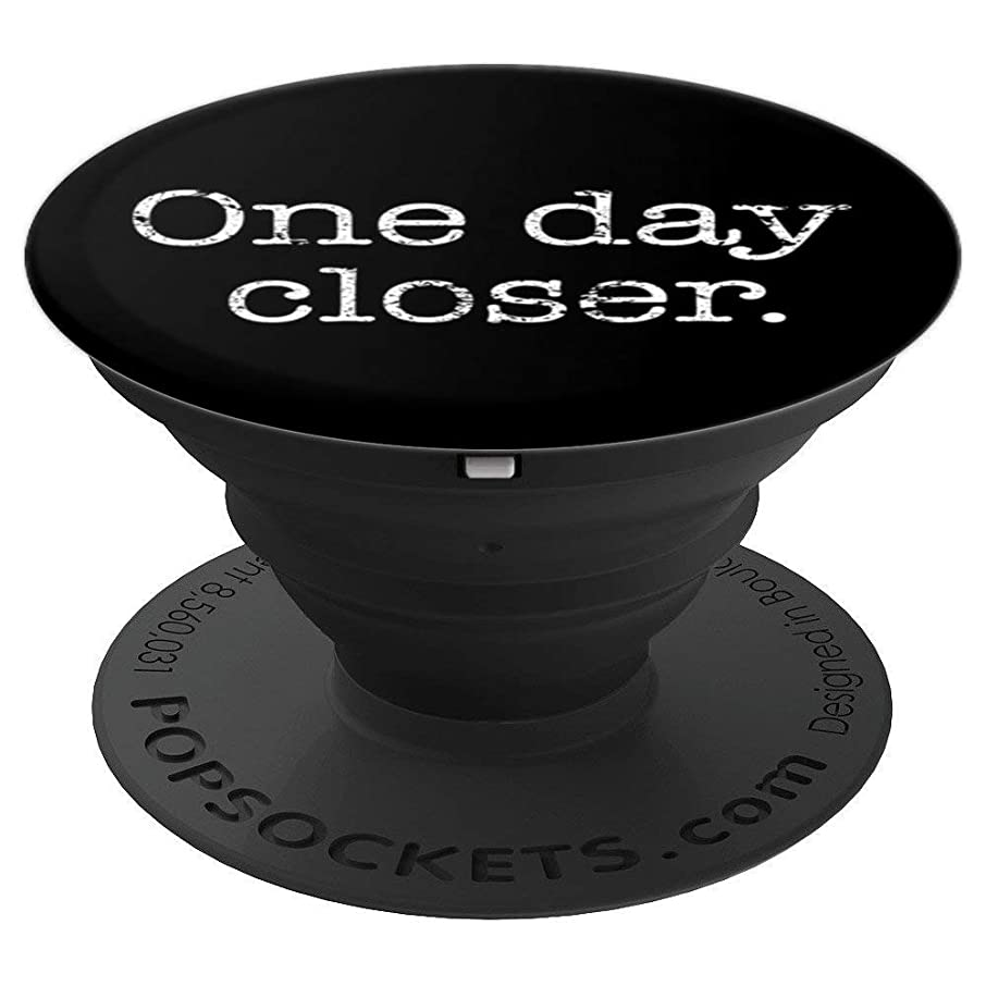 One Day Closer Motivational Countdown Grunge - PopSockets Grip and Stand for Phones and Tablets