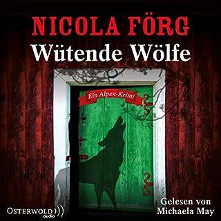 Wütende Wölfe     Irmi Mangold 10              Autor:                                                                                                                                 Nicola Förg                               Sprecher:                                                                                                                                 Michaela May                      Spieldauer: 6 Std. und 43 Min.     50 Bewertungen     Gesamt 4,5