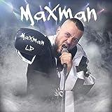 Wenn ihr Maxman wollt [Explicit]