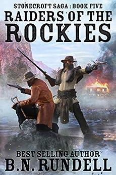 Raiders of the Rockies: A Historical Western Novel (Stonecroft Saga Book 5) by [B.N. Rundell]