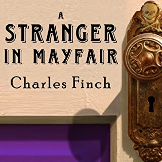 A Stranger in Mayfair     Charles Lenox Mysteries Series #4              By:                                                                                                                                 Charles Finch                               Narrated by:                                                                                                                                 James Langton                      Length: 8 hrs and 18 mins     326 ratings     Overall 4.5
