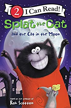 Splat the Cat and the Cat in the Moon (I Can Read Level 2) by [Rob Scotton]