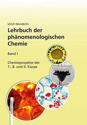 Experimente zum Lehrbuch der phänomenologischen Chemie, Band 1: Von den Phänomenen zur Übersicht der Welt der Stoffe und Prozesse Teil 1