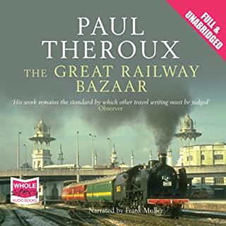 The Great Railway Bazaar                   By:                                                                                                                                 Paul Theroux                               Narrated by:                                                                                                                                 Frank Muller                      Length: 10 hrs and 53 mins     305 ratings     Overall 4.1