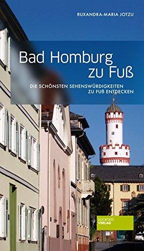 Bad Homburg zu Fuß. Die schönsten Sehenswürdigkeiten zu Fuß entdecken