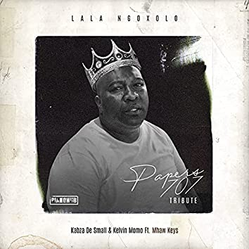 Lala Ngoxolo (Tribute To Papers 707)