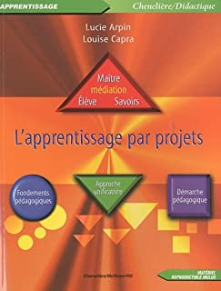 Apprentissage par projets (l') (Chenelière/didactique)