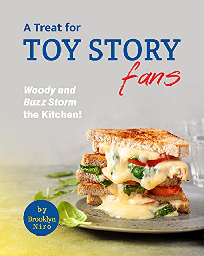 A Treat for Toy Story Fans: Woody and Buzz Storm the Kitchen! (English Edition)