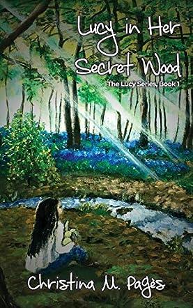 Lucy in Her Secret Wood