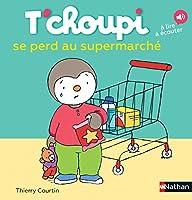 T'choupi: T'choupi se perd au supermarche
