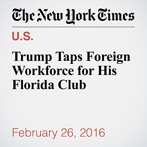 Trump Taps Foreign Workforce for His Florida Club audiobook cover art