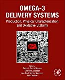 Omega-3 Delivery Systems: Production, Physical Characterization and Oxidative Stability (English Edition)