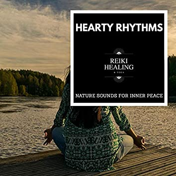 Hearty Rhythms - Nature Sounds For Inner Peace