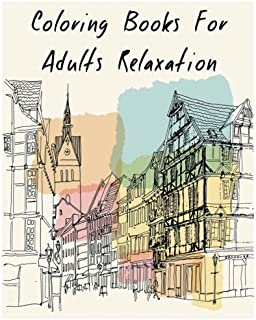 Coloring Books For Adults Relaxation: Fantastic Skyline (Classic Cities Coloring Book)