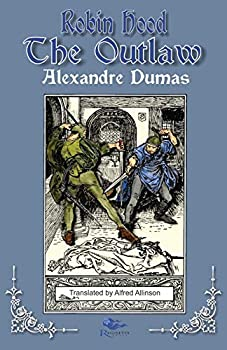 Robin Hood the Outlaw  Tales of Robin Hood by Alexandre Dumas  Book Two