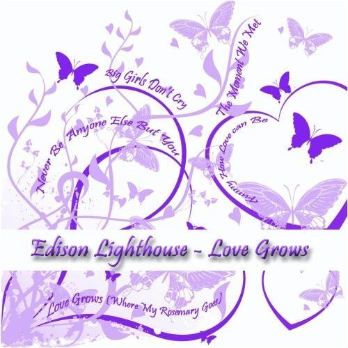 Love Grows by Edison Lighthouse (2009-02-19?